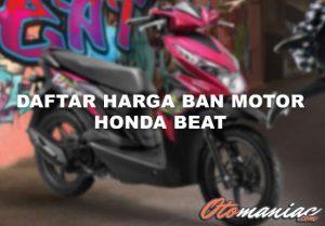 Harga Ban Motor Beat